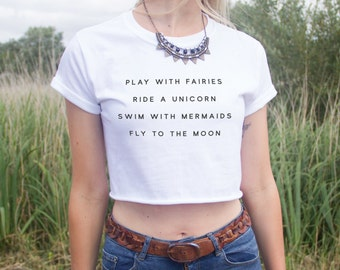 Play With Fairies Ride A Unicorn Swim With Mermaids Crop Top Shirt Hipster Blogger