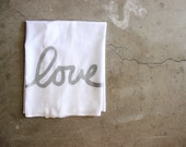 HALF PRICE SALE - Love Dish Towel / Flour Sack Dish Towel