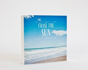 Beach photo block, typography, beach decor, bright blue sky, inspirational decor, summer, sky, clouds, photo art block - Chase the Sun