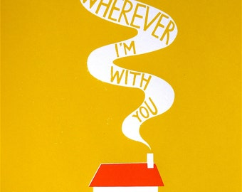 Home is Wherever I'm With You Original Art Screenprint Yellow Valentines Heart