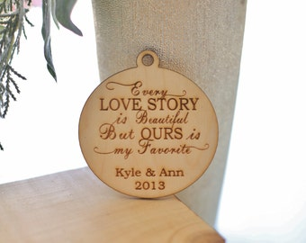Personalized Wedding Gift Every Love Story Is Beautiful But Ours Is My Favorite Bridal Shower Present Keepsake Ornament (Item # MHD20090)
