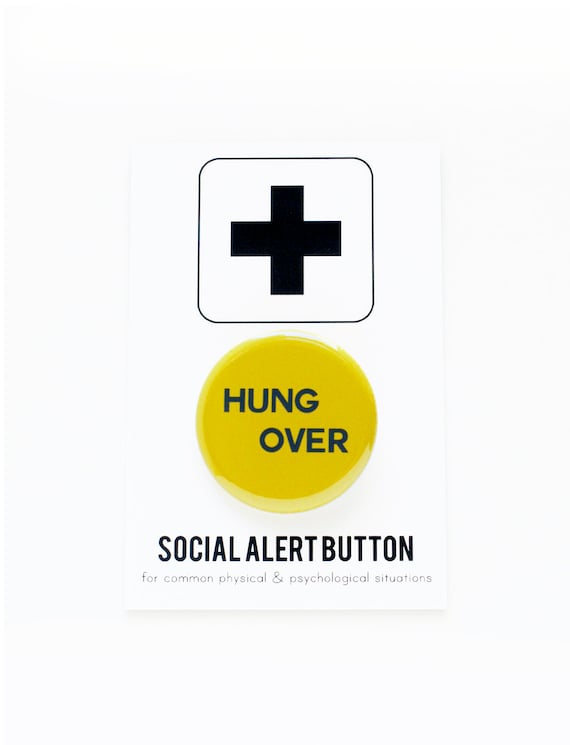 HUNGOVER BUTTON Social Alert Button - Party Hangover