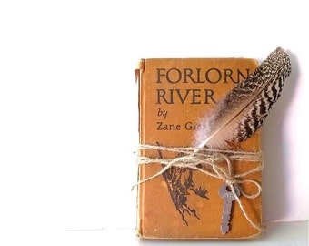 Vintage Zane Grey Book. Antique novel book . Forlorn River.  Rustic Shabby  Collectible.