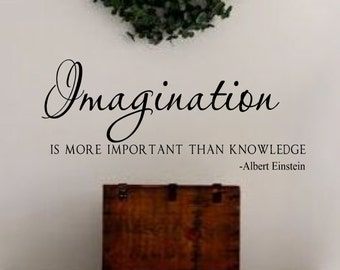 Vinyl Wall Decal- Imagination is more important than knowledge- Albert Einstein- Vinyl Wall Quotes