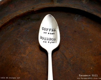 COFFEE at nine BOURBON at five. The Monday Morning Spoon. The ORIGINAL Hand Stamped Vintage Coffee Spoons by Sycamore Hill. Made to Order.