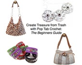 Crochet Pattern - Creating Treasure from Trash:  The Beginners Guide to Pop Tab Crochet with Free Pattern
