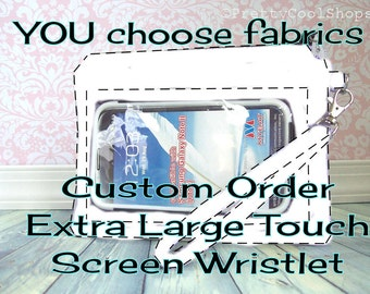 custom cell phone wristlet case • XL • Note • iPhone 7 • Droid DNA • LG intuition • Extra Large Touch Screen Wristlet • you choose fabric 7e