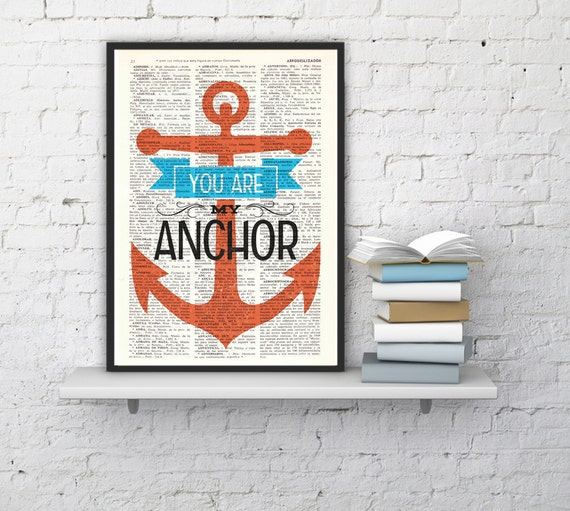 love quote print you are my anchor gift him love gift