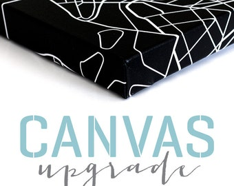 Gallery Wrapped Canvas Upgrade / Get any Print on canvas / Any size and color / Ready to hang