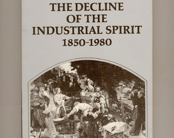 English Culture and the Decline of the Industrial Spirit 1850 - 1980 by Martin J. Wiener, 1982 Vintage Book from Cambridge University