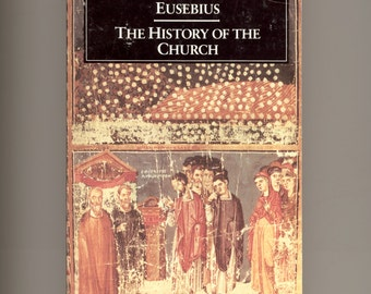 Eusebius The History of the Church from Christ to Constantine Early Christianity Catholic Church Penguin Classics 1989 Vintage Book