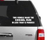 Car Vinyl Decal This Vehicle Made the Kessel Run 22138
