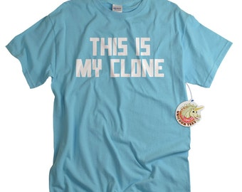 Funny Tshirts for Men Women and Teens - Funny Shirts - This Is My Clone T-shirt - Geek Clothing Geekery Gifts