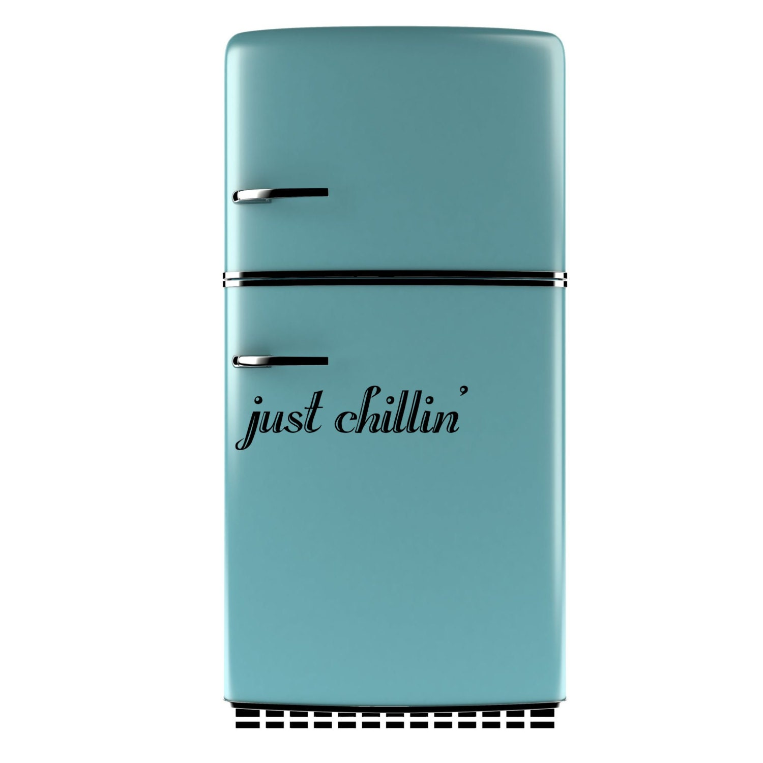 Just Chilllin Vinyl Decal For Refrigerator By