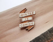 Game of Thrones Brooch - 'Winter is Coming'
