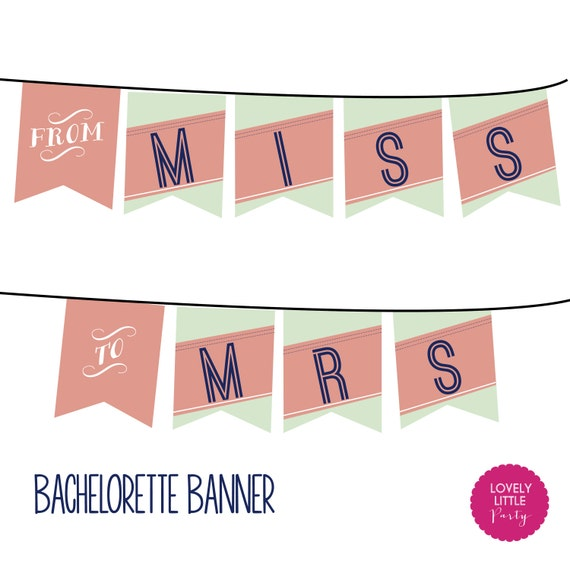 "Printable ""From Miss to Mrs Banner"" Ultimate Bachelorette Collection- LOVELY LITTLE PARTY"