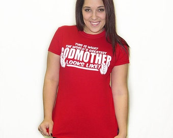 This Is What The World's Greatest GodMother Looks Like T-Shirt Funny Mother's Day God Mother Gift Tee Shirt Tshirt Mens Womens S-3XL
