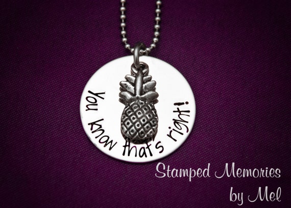"Psych Fan ""You know that's right"" Necklace - Hand Stamped Stainless Steel with Pineapple Charm - Shawn and Gus Quotes - Geekery Gift"