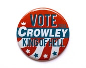 Supernatural Button - Supernatural Magnet - Crowly Button - Vote Crowley Button - Supernatural Fandom - King of Hell Button