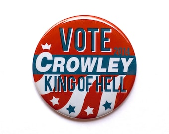 "Supernatural Button // Crowly Button // ""Vote Crowley King of Hell"" // 2"" Pinback Button or Magnet"