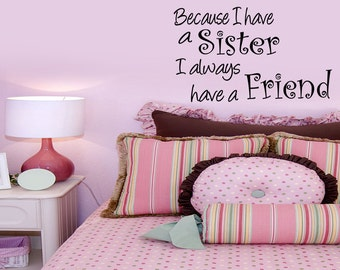Wall Quotes Because I have a Sister I Always Have a Friend Removable Wall Sticker Girl Bedroom Wall Decal Quote (C53)