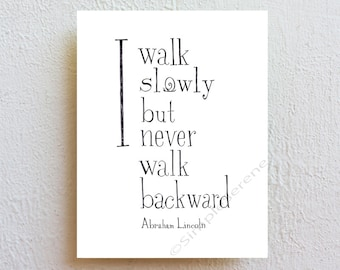 I walk slowly - Abraham Lincoln quote typographic print, inspirational art print, black and white wall decor, ink drawing