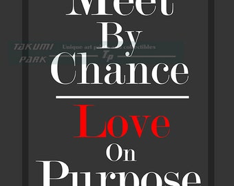 Meet By Chance Love On Purpose, Quote Art Print, Love Art Print, Home Decor, Romantic Art, Modern Wall Art, Typographic Art, Word Art Print