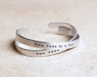 Hand Stamped Cuff, Sister's Jewelry, Set of 2, 3, 4, Peas in A Pod, Metal Stamped Jewelry