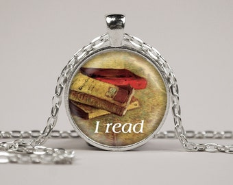 I Read Pendant Necklace or Keyring Glass Art Print Jewelry Charm Gifts for Her or Him Book Lover Teacher Librarian writer author