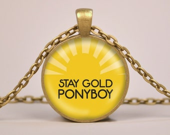 Stay Gold Ponyboy The Outsiders Reference Pendant Necklace or Keyring Glass Art Print Jewelry Charm Gifts for Her or Him Quote