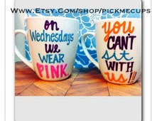 You cant sit with us - mean girls -On Wednesdays we wear pink - mean girls handpainted coffee mug - Wednesdays pink gift