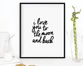 """Gift Ideas for Her Motivational Poster """"I Love You to the Moon and Back"""" New Years Resolution Holiday Gift Christmas Gift Art Print"""