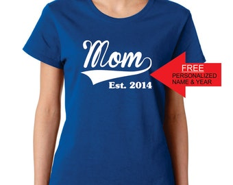 First Time Mom First Mother's Day Gifts for Mom t shirt Personalized Mothers Day Gift for Mom Est. (ANY YEAR ) d167a