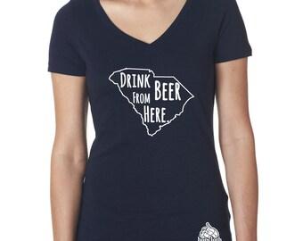 Craft Beer Shirt- South Carolina- SC- Drink Beer From Here- Women's v-neck t-shirt