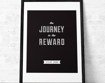Steve Jobs quote print. Steve Jobs poster. Steve Jobs print Quote print. Typographical print. Inspiring print. The journey is the reward. UK