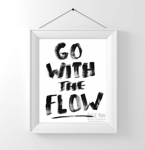 Go with the Flow art print, typography, quote, art, saying, illustration