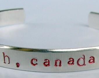 Oh, Canada hand-stamped aluminum cuff bracelet.
