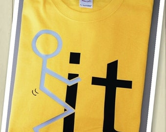 Funny T-shirt  F-IT T-shirt