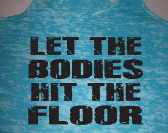 Popular items for burpee tank on etsy for 1 let the bodies hit the floor