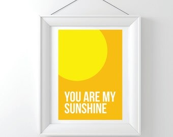 You are my sunshine art print, sunny poster, retro, quote print, motivational art, modern art, inspirational art, love gift, A3 A4