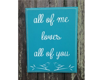 All of me loves all of you-wood sign with vinyl lettering