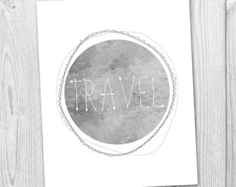TRAVEL Printable Art  - 4 Sizes - Typography Print - Instant Download - Prints and Posters - Home Decor - Wall Art