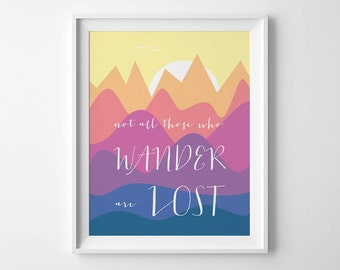 Not all those who wander are lost, Instant Download, 8x10, 11x14, Printable art, Tolkien, Tolkien quote, Lotr, Home Decor, Lord of the rings