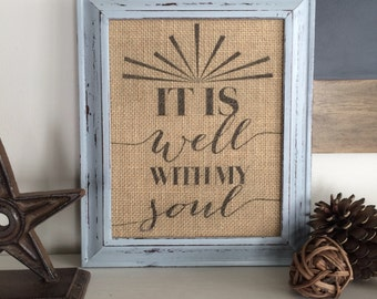 It is Well With My Soul Sign -  Burlap Art Print - Natural Cotton Art Print - Vintage Farmhouse Shabby Chic - Spiritual