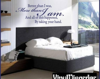 Better than I was, more than I am. And all of this happened by - Vinyl Wall Decal - Wall Quotes - Vinyl Sticker - Lo006BetterviET
