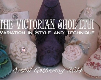 REQUEST ORDER FOR: Shoe Etui Kit for The Victorian Shoe Etui with Susan Myers -Artful Gathering 2014 Workshop Black or Beige Heel/Sole