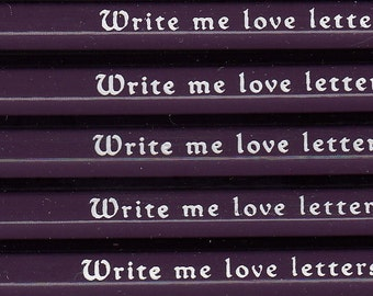 Write me love letters personalized pencils.