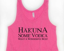Hakuna Some Vodka, What A Wonderful Buzz Long, Flowy, Cropped Tanks. Fun tanks for the pool or beach! Drinking Tank. Spring Break Shirt.