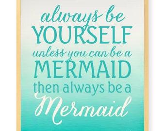 Always Be A Mermaid - Modern Beach House Art - Inspirational Art Print - Wall Art - Pretty Chic SF