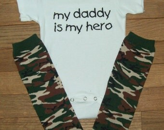 My Daddy is My Hero Set - Baby Shirt and Camo Legwarmers - Short or Long Sleeve Baby Shirt - Camouflage - Army Baby - Military Baby